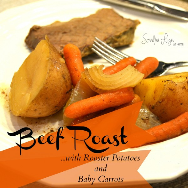 Beef Roast with Rooster Potatoes and Baby Carrots - Sondra Lyn at Home