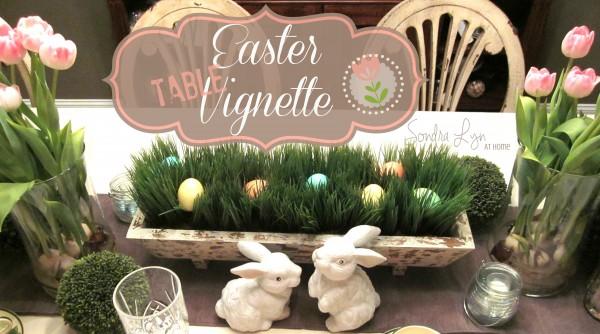Easter-Table-Vignette - Sondra Lyn at Home