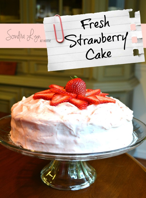 Fresh-Strawberry-Cake-Sondra Lyn at Home