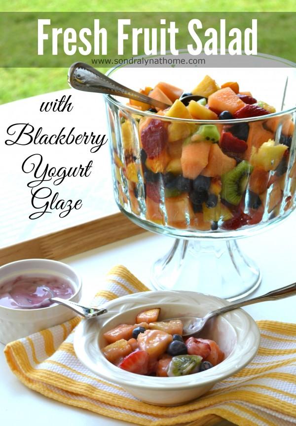 Fruit Salad with Blackberry Yogurt Glaze- Sondra Lyn at Home