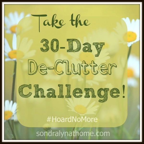 30-Day Declutter Challenge--- Sondra Lyn at Home