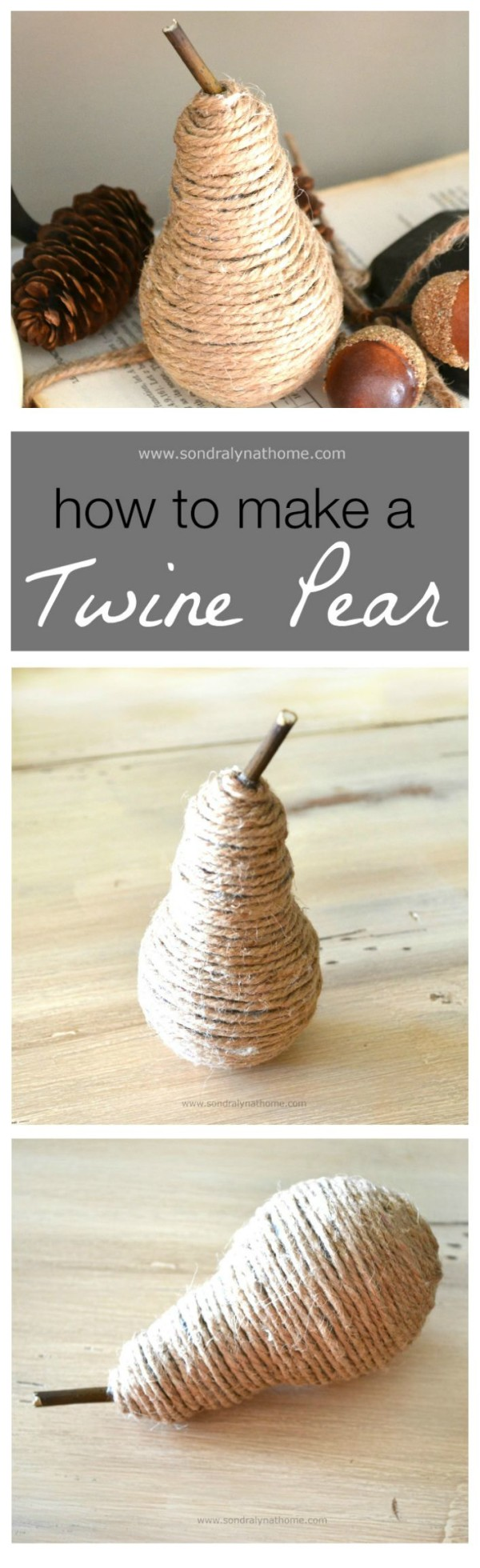 How to Make aTwine Pear - Pinterest- Sondra Lyn at Home