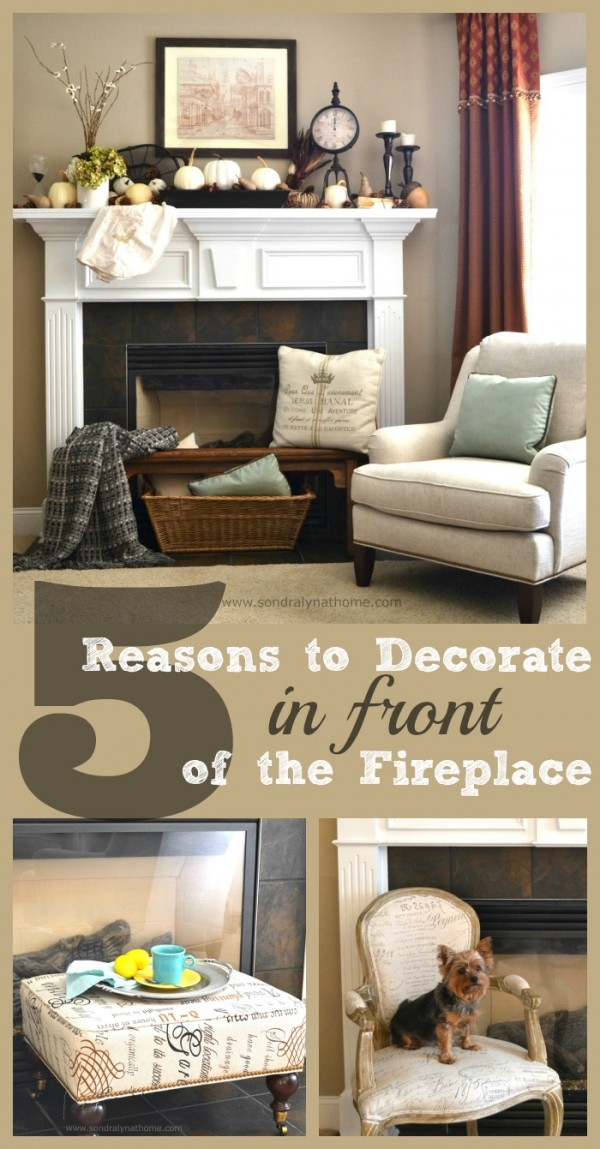 5 reasons to decorate IN FRONT of the FP- Sondra Lyn at Home