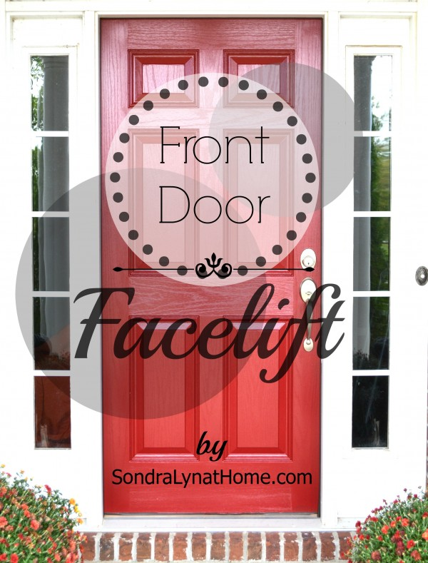 Front Door Facelift- Sondra Lyn at Home