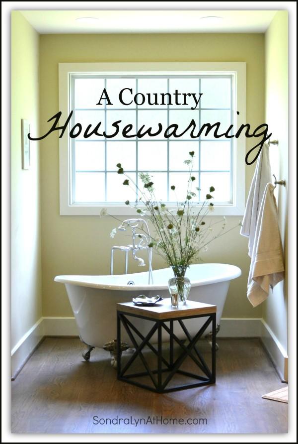 A Country Housewarming - Sondra Lyn at Home-