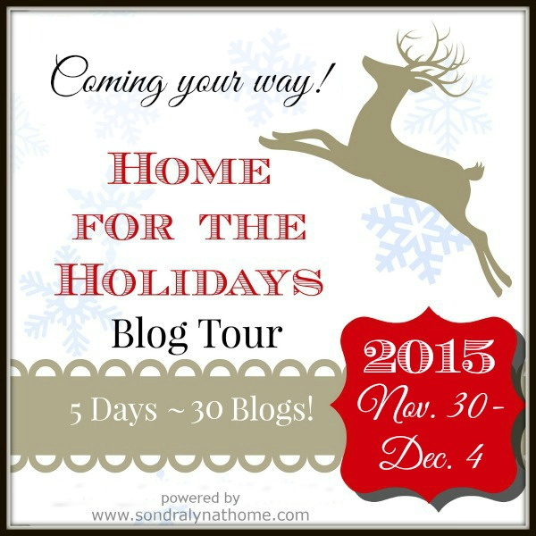 Home for the Holidays 2015 Blog Tour- SondraLyn at Home