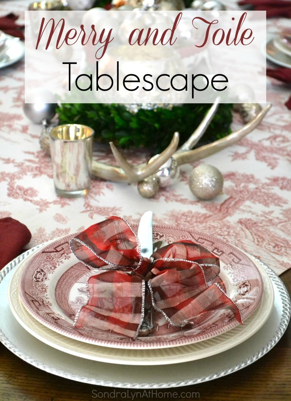 Merry and Toile Holiday Tablescape - from Sondra Lyn at Home