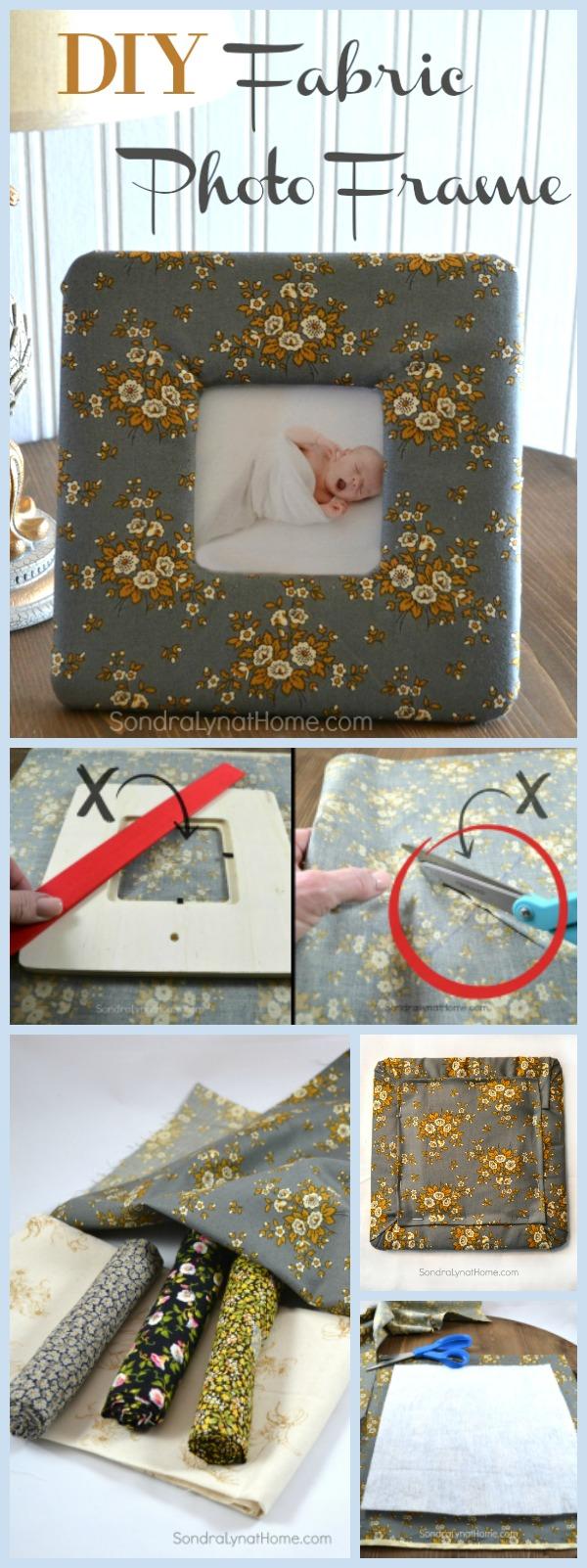 DIY Fabric Photo Frame - Pinnable - Sondra Lyn at Home.com
