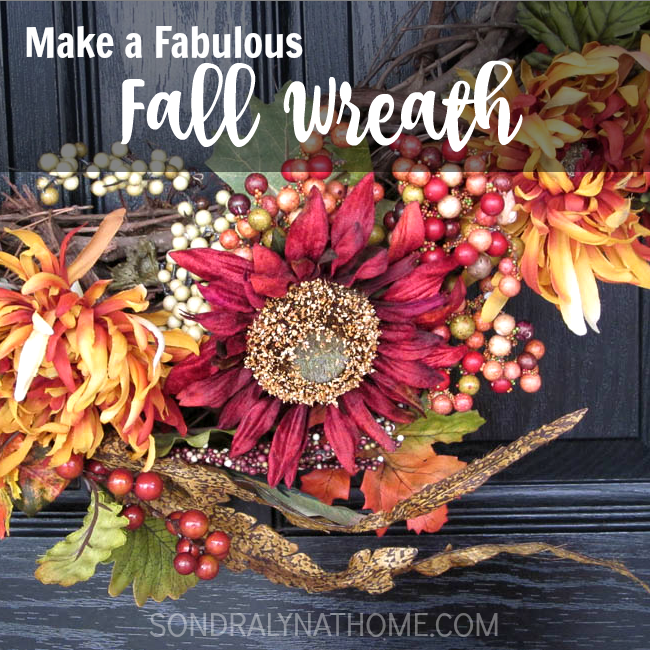 Make a Fabulous Fall Wreath- Sondra Lyn at Home.com