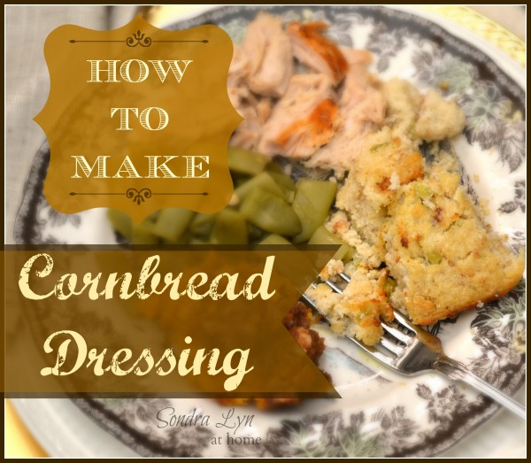 How-to-Make-Cornbread-Dressing-SondraLynatHomecom