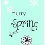 'Hurry Spring' Free Printable
