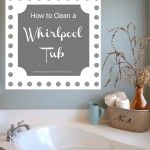 How to Clean a Whirlpool Tub {or Hot Tub}