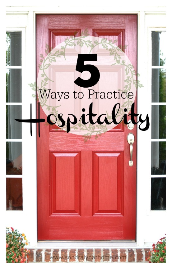 5 Ways to Practice Hospitality- Sondra Lyn at Home