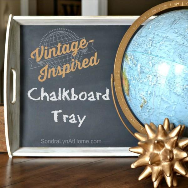 DIY Vintage-Inspired Chalkboard Tray