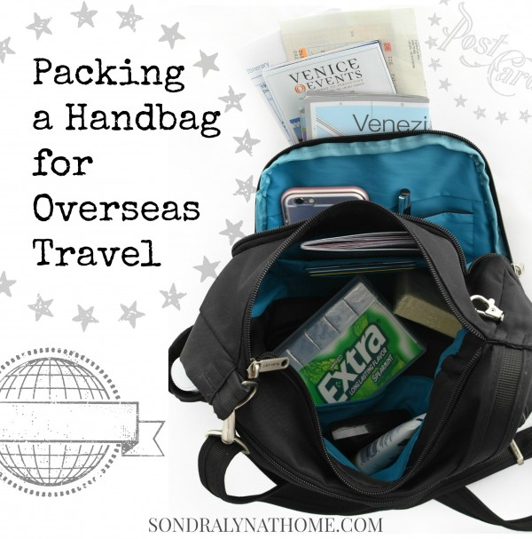 Packing a Handbag for Overseas Travel -- Sondra Lyn at Home.com