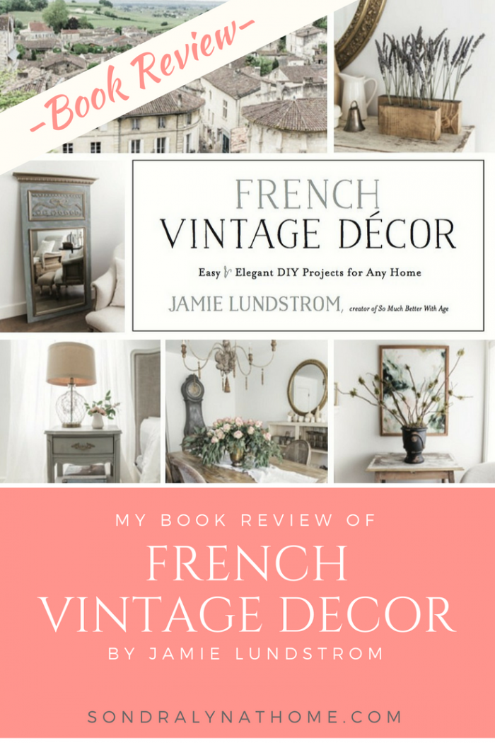 Cover of book- French Vintage Decor by Jamie Lundstrom